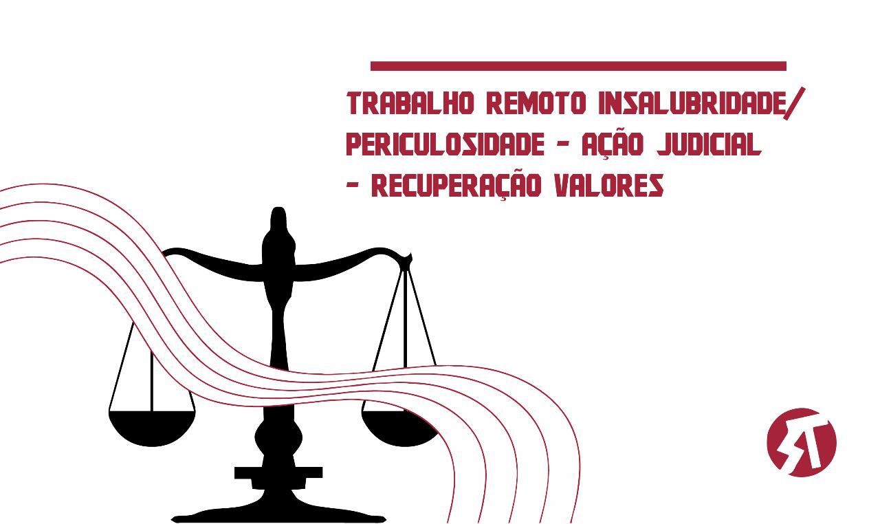 Ação judicial para recuperação dos valores de adicional de insalubridade ou periculosidade