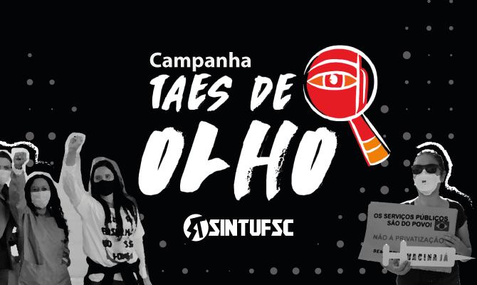 TAEs de Olho: Servidores da UFSC lançam campanha para barrar ataques da gestão da Reitoria